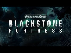 Blackstone Fortress (No Miniatures)